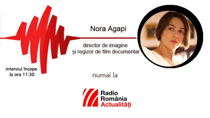 nora-agapi-director-de-imagine-si-regizor-de-film-documentar-la-rra